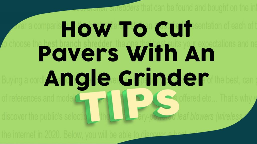How To Cut Pavers With An Angle Grinder