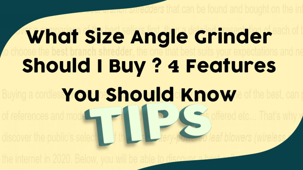 What Size Angle Grinder Should I Buy 4 Features You Should Know
